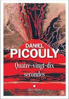 Couverture du livre « Quatre-vingt-dix secondes » de Daniel Picouly aux éditions Albin Michel
