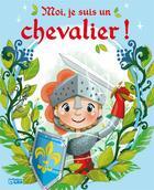 Couverture du livre « Moi, je suis un chevalier ! » de Karine-Marie Amiot et Emmanuelle Colin aux éditions Lito