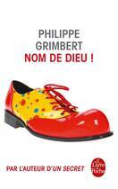 Couverture du livre « Nom de dieu ! » de Philippe Grimbert aux éditions Lgf