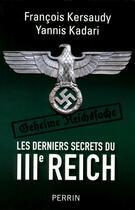 Couverture du livre « Les derniers secrets du IIIe Reich » de Francois Kersaudy aux éditions Perrin