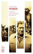 Couverture du livre « Kessel, le nomade éternel » de Olivier Weber aux éditions J'ai Lu