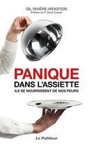 Couverture du livre « Panique dans l'assiette ; ils se nourissent de nos peurs » de Gil Riviere-Wekstein aux éditions Le Publieur
