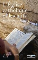 Couverture du livre « L'église catholique et les juifs t.2 » de Therese Hebbelinck aux éditions Domuni