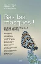 Couverture du livre « Bas les masques ! ce que le confinement nous a appris » de Collectif et Arnaud Riou aux éditions Massot Editions