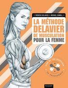 Couverture du livre « La méthode Delavier de musculation pour la femme » de Frederic Delavier et Michael Gundill aux éditions Vigot