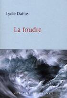 Couverture du livre « La foudre » de Lydie Dattas aux éditions Mercure De France