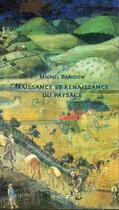 Couverture du livre « Naissance et renaissance du paysage ; des origines au xviè siècle » de Michel Baridon aux éditions Actes Sud