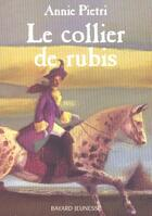 Couverture du livre « Le collier de rubis » de Annie Pietri aux éditions Bayard Jeunesse