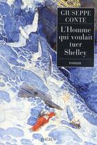 Couverture du livre « L'homme qui voulait tuer Shelley » de Giuseppe Conte aux éditions Phebus