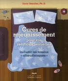 Couverture du livre « Cures de rajeunissement pour vos relations sexuelles (2e édition) » de Danie Beaulieu aux éditions Quebec Livres