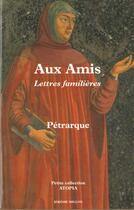 Couverture du livre « Aux Amis » de Petrarque aux éditions Millon