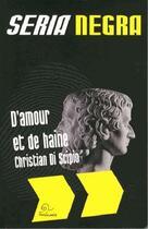 Couverture du livre « D'amour et de haine » de Christian Di Scipio aux éditions Trabucaire