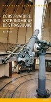 Couverture du livre « L'observatoire astronomique de Strasbourg » de Inventaire Du Patrim aux éditions Lieux Dits