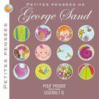 Couverture du livre « Petites pensées de George Sand » de George Sand aux éditions Pour Penser A L'endroit
