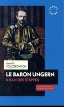 Couverture du livre « Le baron Ungern, khan des steppes » de Leonid Youzefovitch aux éditions Syrtes