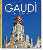 Couverture du livre « Gaudí ; toute l'architecture » de Rainer Zerbst aux éditions Taschen