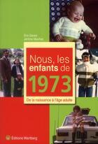 Couverture du livre « NOUS, LES ENFANTS DE ; nous, les enfants de 1973 » de Jerome Maufras et Eric Daries aux éditions Wartberg