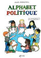 Couverture du livre « Alphabet politique... et philosophique ! » de Agnes Rosenstiehl aux éditions Thierry Magnier