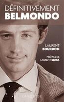 Couverture du livre « Définitivement Belmondo » de Laurent Bourdon aux éditions Larousse
