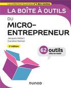 Couverture du livre « La boîte à outils ; du micro-entrepreneur (2e édition) » de Caroline Selmer et Jacques Hellart aux éditions Dunod