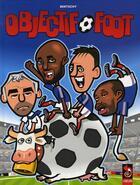 Couverture du livre « Objectif foot » de Christophe Bertschy aux éditions Cameleon