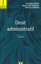 Couverture du livre « Droit administratif (12e édition) » de Patrice Chretien et Marie-Jose Guedon et Georges Dupuis aux éditions Sirey