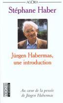 Couverture du livre « Jürgen Habermas, une introducton » de Stephane Haber aux éditions Pocket
