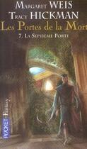 Couverture du livre « Les portes de la mort T.7 ; la septième porte » de Margaret Weis et Tracy Hickman aux éditions Pocket