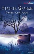 Couverture du livre « Dangereuse vision » de Heather Graham aux éditions Harlequin
