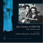 Couverture du livre « Jean Cocteau et Edith Piaf ; deux monstres sacrés » de Guillaume Boulange et Christian Rolot aux éditions Pu De La Mediterranee