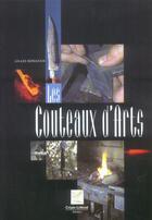 Couverture du livre « Livre Les Couteaux D'Arts » de Gilles Bongrain aux éditions Crepin Leblond