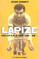 Couverture du livre « Lapize - celui-la etait un as » de Jean Bobet aux éditions Table Ronde