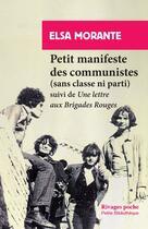 Couverture du livre « Petit manifeste des communistes (sans classe ni parti) ; une lettre aux Brigades rouges » de Elsa Morante aux éditions Rivages