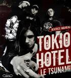 Couverture du livre « Tokio Hotel, le tsunami » de Beatrice Nouveau aux éditions Michel Lafon