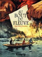 Couverture du livre « Au bout du fleuve » de Jean-Denis Pendanx aux éditions Futuropolis