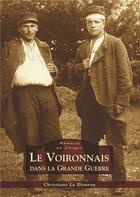 Couverture du livre « Le Voironnais dans la grande guerre » de Christiane Le Diouron aux éditions Editions Sutton