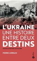 Couverture du livre « L'Ukraine entre deux destins » de Pierre Lorrain aux éditions Bartillat