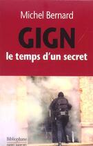 Couverture du livre « Gign ; Le Temps D'Un Secret » de M Bernard aux éditions Bibliophane-daniel Radford