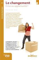 Couverture du livre « Le changement ; crise ou opportunité ? » de Patrice Ras aux éditions Jouvence