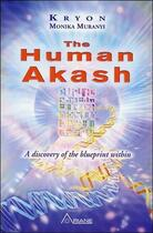Couverture du livre « The human Akash ; a discovery of the blueprint within » de Kryeon et Monika Muranyi aux éditions Ariane