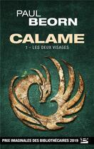 Couverture du livre « Calame t.1 ; les deux visages » de Paul Beorn aux éditions Bragelonne