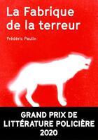 Couverture du livre « La fabrique de la terreur » de Frederic Paulin aux éditions Agullo