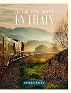 Couverture du livre « Les plus beaux voyages en train » de Stephan Adrian et Alisa Kotmair aux éditions Hachette Tourisme
