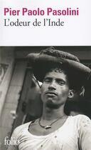 Couverture du livre « L'odeur de l'Inde » de Pier Paolo Pasolini aux éditions Folio