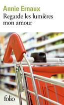Couverture du livre « Regarde les lumières mon amour » de Annie Ernaux aux éditions Gallimard