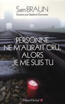Couverture du livre « Personne ne m'aurait cru, alors je me suis tu » de Sam Braun et Stephane Guinoiseau aux éditions Albin Michel
