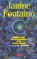 Couverture du livre « Medecine astrologique des trois corps » de Janine Fontaine aux éditions Rocher