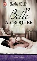 Couverture du livre « Belle à croquer » de Holly Emma aux éditions J'ai Lu