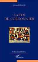 Couverture du livre « La foi du cordonnier » de Gilbert Durand aux éditions Editions L'harmattan