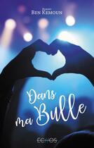 Couverture du livre « Dans ma bulle » de Hubert Ben Kemoun aux éditions Gulf Stream